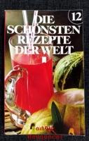 Die schönsten Rezepte der Welt; Teil: 12., Getränke A - Z.