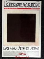 Kunstforum International :  Das gequälte Quadrat