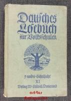 Deutsches Lesebuch für Volksschulen; Teil: [Gau] XI.