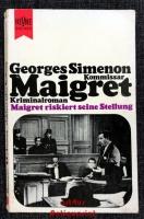 Maigret riskiert seine Stellung : Kommissar Maigret Kriminalroman.