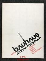 Bauhaus Archiv Museum : Sammlungs-Katalog (Auswahl) : Architektur, Design, Malerei, Graphik, Kunstpädagogik.