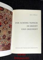 Der schöne Teppich in Orient und Okzident.