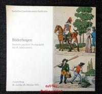 Bilderbogen : Deutsche populäre Druckgraphik des 19. Jahrhunderts; Ausstellung im Karlsruher Schloss, 20. Juli - 28. Oktober 1973