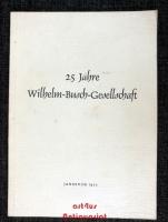 25 Jahre Wilhelm-Busch-Gesellschaft : Jahrbuch 1955 : Nr. 21 der Mitteilungen der Wilhelm-Busch-Gesellschaft