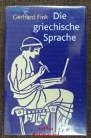 Die griechische Sprache : eine Einführung und eine kurze Grammatik des Griechischen.