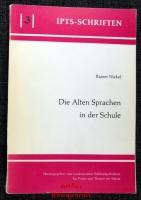 Die Alten Sprachen in der Schule - Didaktische Probleme und Perspektiven.