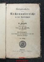 Aufgabenhefte für den Rechenunterricht. in der Volksschule : Drittes Heft : Das Rechnen mit Dezimalen und mit gemeinen Brüchen.