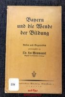 Bayern und die Wende der Bildung : Reden und Gegenreden.
