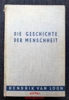 Die Geschichte der Menschheit.