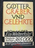Götter, Gräber und Gelehrte : Roman der Archäologie.