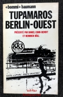 Bommi Baumann : Tupamaros Berlin-Ouest ou Comment tout a commencé.