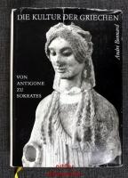 Die Kultur der Griechen; Bd. 2 : Von Antigone zu Sokrates.