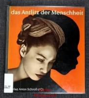 Das Antlitz der Menschheit : 100 Aufnahmen internationaler Meisterfotografen.