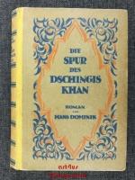 Die Spur des Dschingis-Khan : Ein Roman aus dem 21. Jahrhundert.