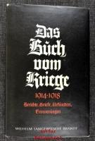 Das Buch vom Kriege 1914 - 1918 : Briefe, Berichte, Erinnerungen, Urkunden.