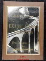 100 [Hundert] Jahre Bauen für die Bahn : 150 Jahre Deutsche. Eisenbahn ; eine Dokumentation der Bilfinger-+-Berger-Bauaktiengesellschaft.