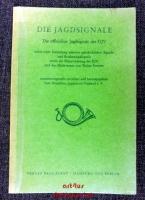 Die deutschen Jagdsignale und Brackensignale.