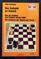 Das Endspiel im Schach : was der Amateur vom Endspiel wissen sollte ; 100 Lektionen aus Theorie u. Praxis.