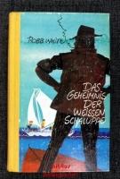 Das Geheimnis der weissen Schaluppe : Drei junge Landratten segeln ins große Abenteuer.