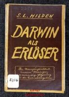 Darwin als Erlöser : Die Unvergänglichkeit unseres Geistigen als notwendige Folgerung aus der Entwicklungslehre.