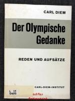 Der olympische Gedanke : Reden und Aufsätze.