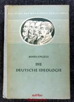 Auszüge aus dem Werk Die deutsche Ideologie.
