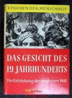 Das Gesicht des 19. Jahrhunderts : Die Entstehung der modernen Welt.