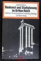 Baukunst und Stadtplanung im Dritten Reich : Herleitung, Bestandsaufnahme, Entwicklung, Nachfolge.