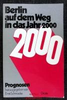 Berlin auf dem Weg in das Jahr 2000 [zweitausend] : Prognosen.