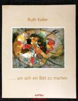 ... um sich ein Bild zu machen : im Gedenken an Gerhard Keller (1905 - 1984).