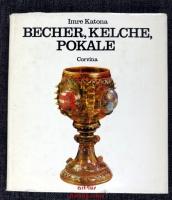 Becher, Kelche und Pokale : Glasgefässe aus d. 19. Jh. im Budapester Museum für Kunstgewerbe.