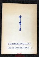 Berliner Porzellan des 18. Jahrhunderts