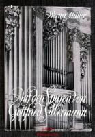 Auf den Spuren von Gottfried Silbermann : ein Lebensbild des berühmten Orgelbauers.