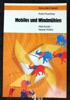 Mobiles und Windmühlen : alte Kunst, neues Hobby.