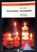 Kerzenziehen, Kerzengiessen : alte Kunst, neues Hobby.