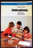 Kinderspielzeug : alte Kunst, neues Hobby.