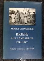 Briefe aus Lambarene 1924 - 1927.