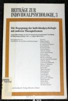 Die Begegnung der Individualpsychologie mit anderen Therapieformen  vom 2. - 6. August 1982 in Wien.