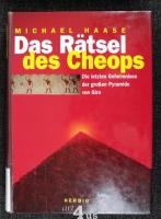 Das Rätsel des Cheops : die letzten Geheimnisse der großen Pyramide von Giza ; mit 7 Tabellen.