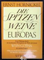 Die Spitzenweine Europas : eine Führung durch d. kostbarsten Weingärten d. Welt; Mit e. Wein-Gotha d. grossen Lagen.
