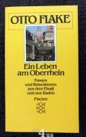 Ein Leben am Oberrhein : Essays und Reiseskizzen aus dem Elsass und aus Baden.