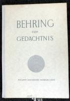 Behring zum Gedächtnis : Reden und wissenschaftliche Vorträge anlässlich der Behring-Erinnerungsfeier, Marburg a. d. Lahn 4. bis 6. Dez. 1940.