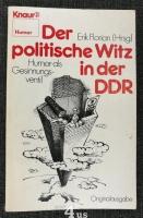 Der politische Witz in der DDR : Humor als Gesinnungsventil.