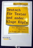 Deutsch für Texter und andere kluge Köpfe  ein vergnüglicher Sprachkurs in Frage und Antwort.