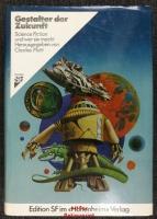 Gestalter der Zukunft. Science Fiction und wer sie macht