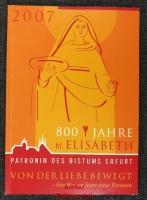 2007 : 800 Jahre hl. Elisabeth : Patronin des Bistums Erfurt