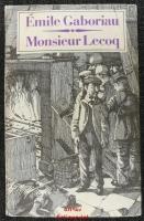 Monsieur Lecoq. Kriminalroman. Einer alten Übersetzung nacherzählt und mit einem Nachwort von Alice Berger.