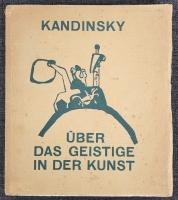 Über das Geistige in der Kunst. Insbesondere in der Malerei - Mit acht Tafeln und zehn Originalholzschnitten; Erstausgabe 1912, 1. Auflage